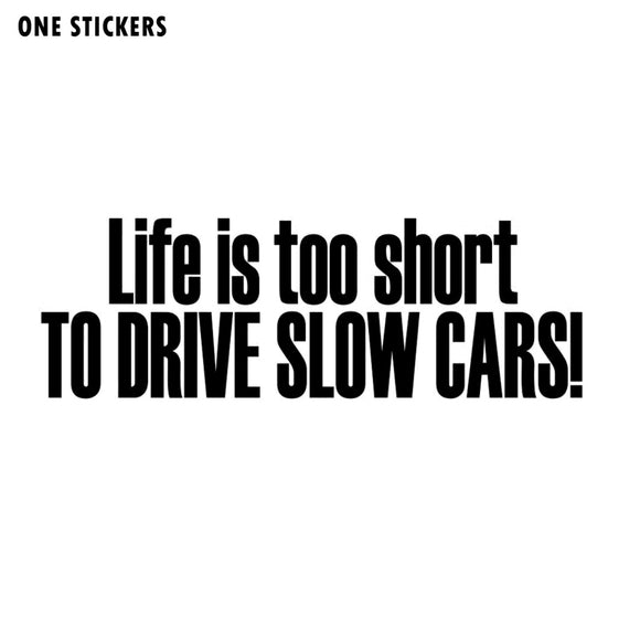 14.5cm*4.8cm Life Is Too Short To Drive Slow Cars Car Sticker Vinyl Decor Decal S4-0824