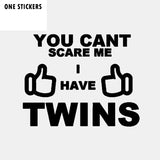 16.9CM*13.4CM Interesting You Can't Scare Me I Have Twins Car Sticker Black Silver Vinyl Decal C11-1913