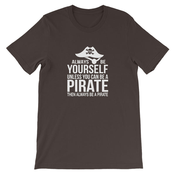 """ALWAYS BE A PIRATE"" T-Shirt"