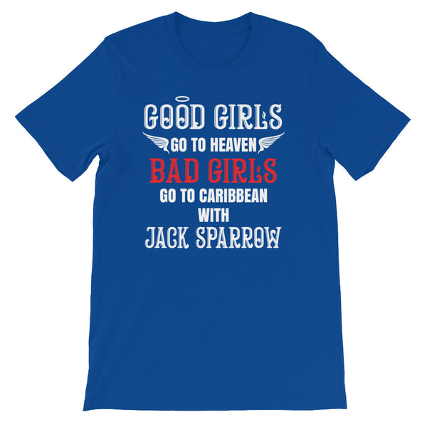 """Bad Girls Go With Jack Sparrow"" T-Shirt"