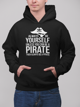 """ALWAYS BE A PIRATE"" Hoodie"