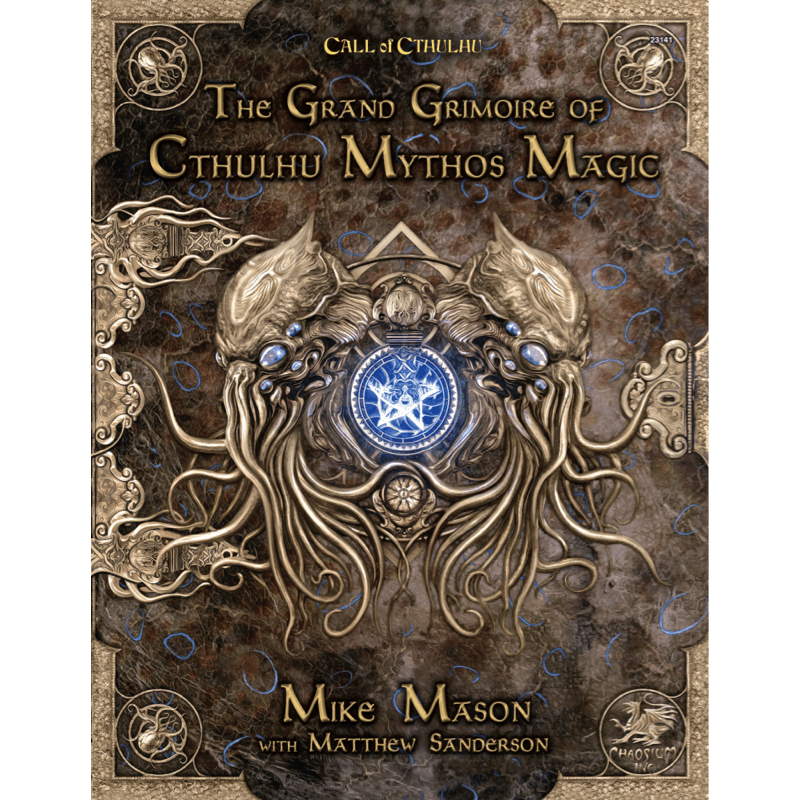 Call of Cthulhu (7th Edition): The Grand Grimoire of Cthulhu Mythos Magic