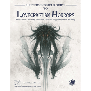 Call of Cthulhu (7th Edition): S. Peteren's Field Guide To Lovecraftian Horrors