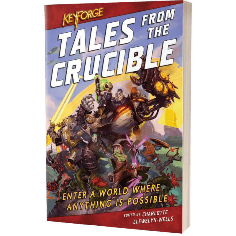Tales from the Crucible - A KeyForge Anthology