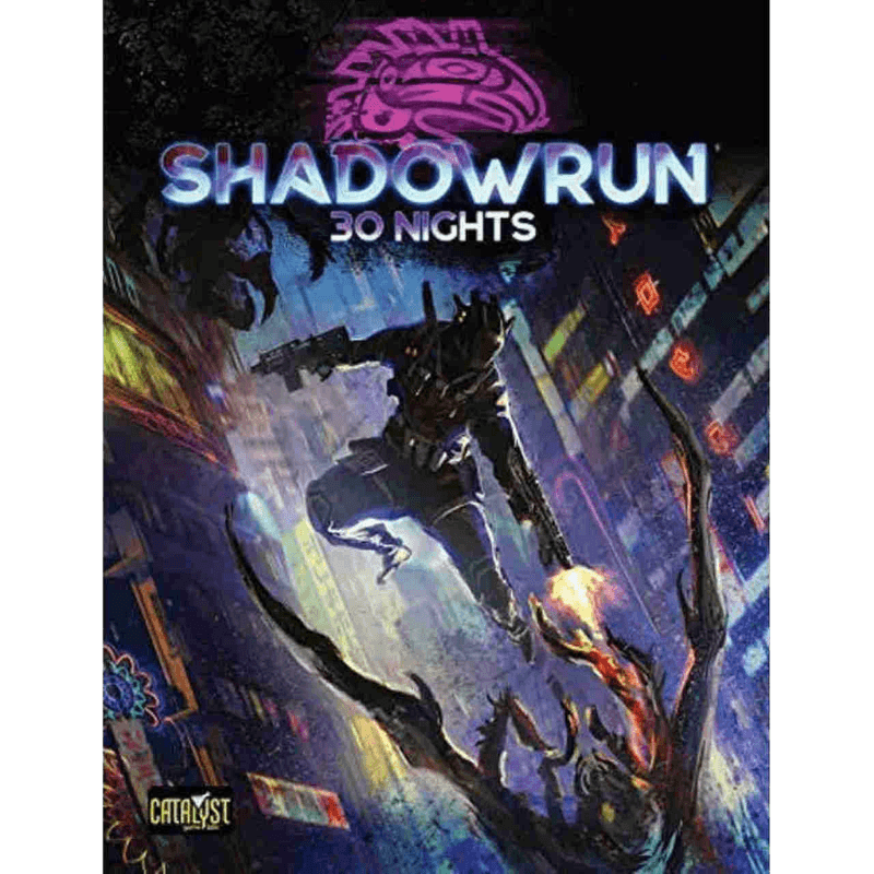 Shadowrun RPG: 30 Nights (Campaign Book)