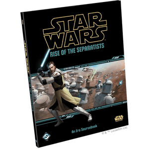 Star Wars Roleplaying: Rise of the Separatists (PRE-ORDER)