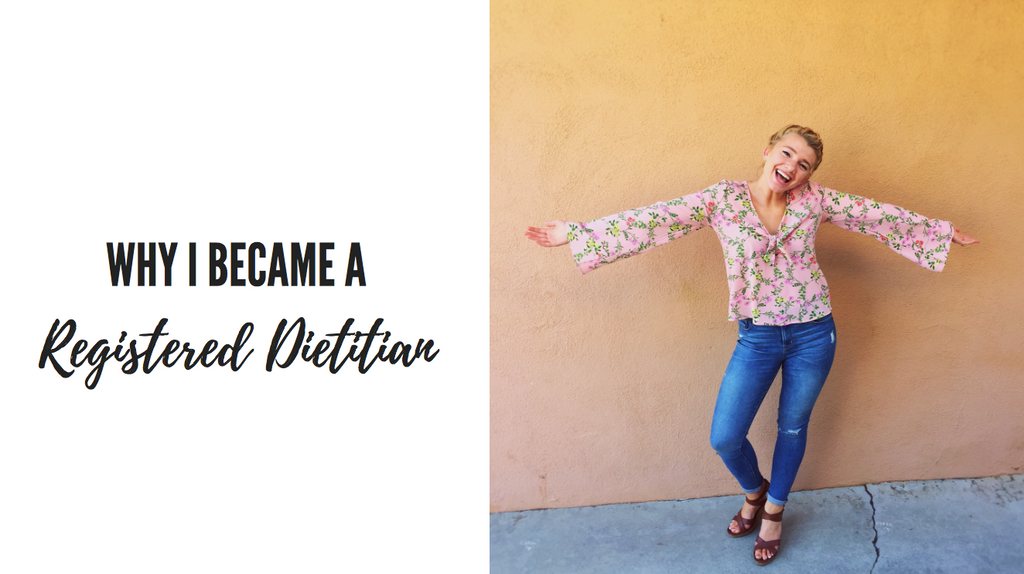 Why I Became a Registered Dietitian