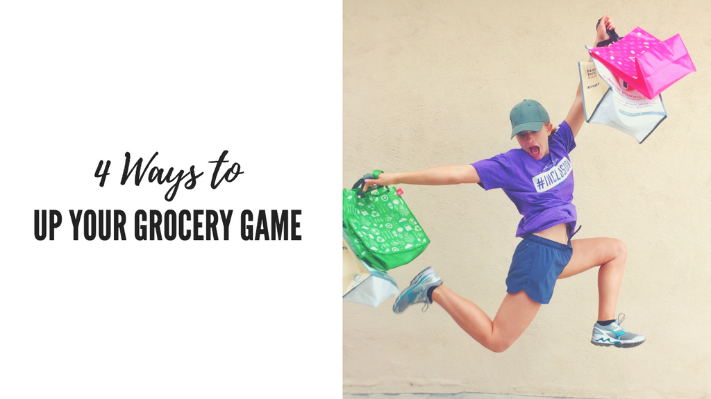 4 Ways to Up Your Grocery Game