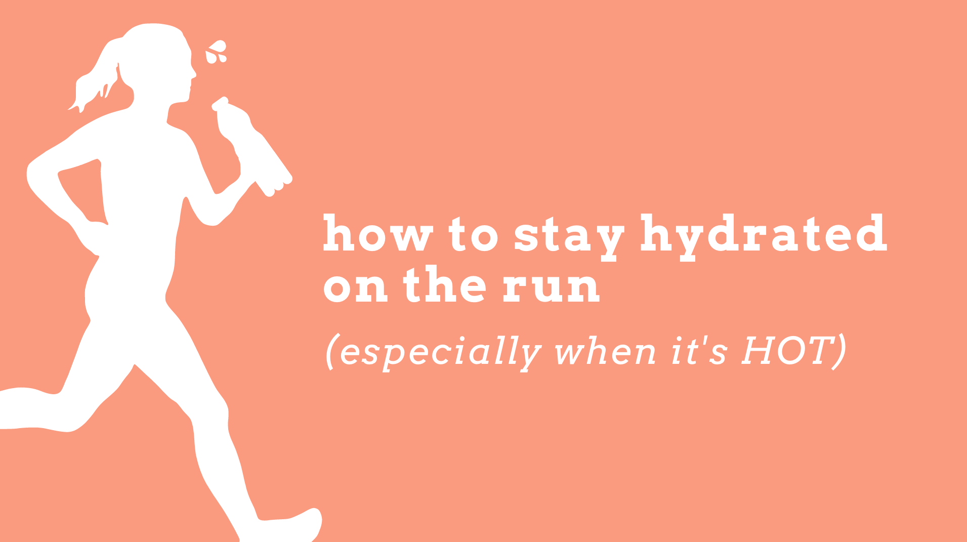 how to stay hydrated on the run while it's hot
