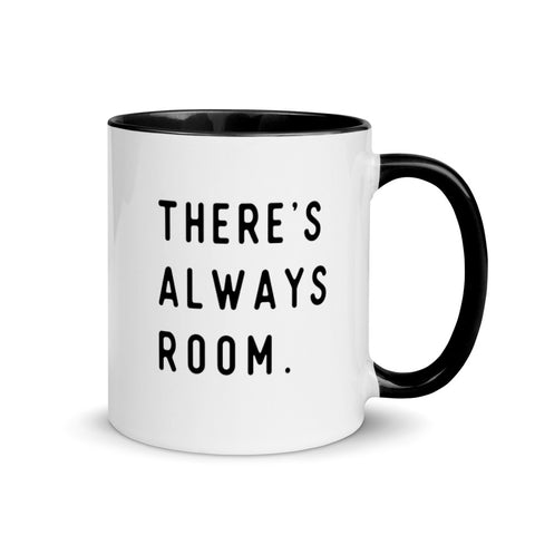 """There's Always Room"" Mug"