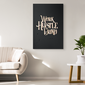 Work Hustle Grind - Blend On Canvas