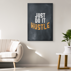 Just Do It Hustle - Blend On Canvas