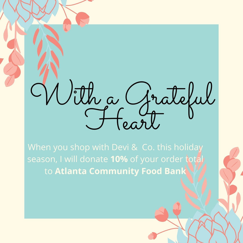 Giving Back with a Grateful Heart | Devi & Co