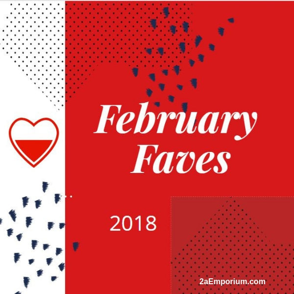 February Faves 2018