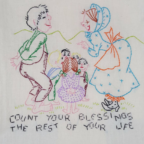 "Vintage Hand-Embroidered Tea Towel ""Count Your Blessings The Rest of Your Life"""