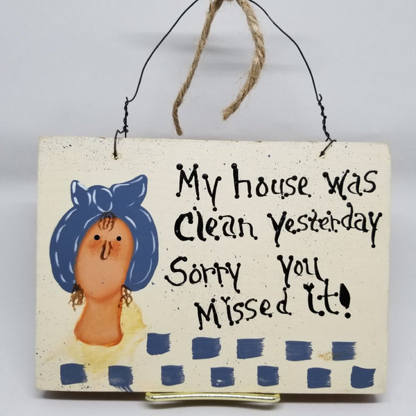 "Vintage Humorous Country Wall Hanging ""My House Was Clean Yesterday, Sorry You Missed It""  c. 1990s - 2aEmporium"