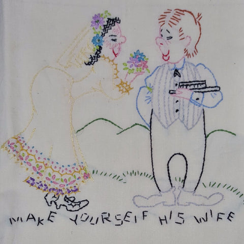 "Vintage Hand-Embroidered Tea Towel ""Make Yourself His Wife"""