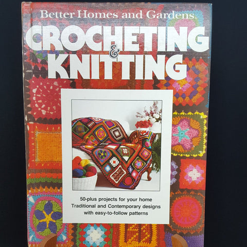 Crocheting and Knitting Book, Better Homes and Gardens, Vintage Hardback Book, Patterns, Hobbies, Crafts, Tutorials, Gift Idea - 2aEmporium