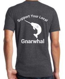 Support Your Local Gnarwhal