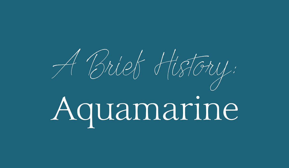 A Brief History of Aquamarine