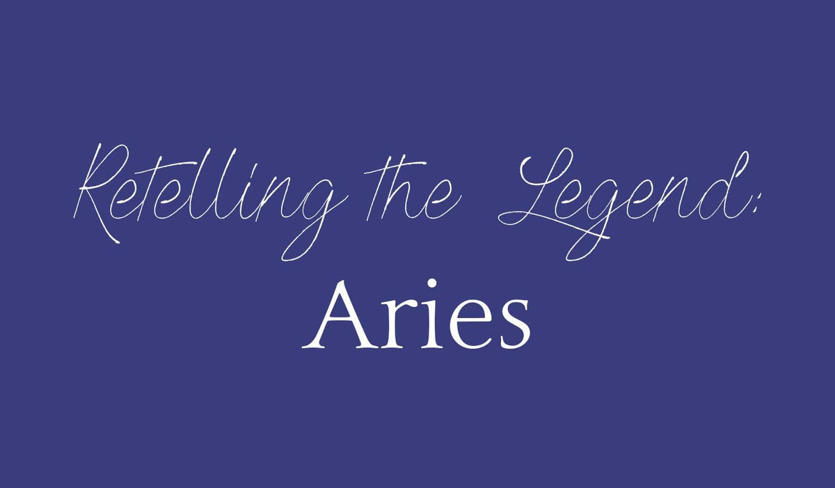 The Legend Retold: Aries