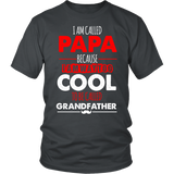 I Am Called PAPA Because I'm Way Too Cool - Shopichic