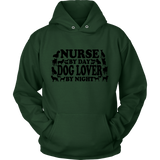 NURSE By Day DOG LOVER By Night - Hoodie - Shopichic