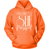 Nevertheless SHE Persisted  - Hoodie - Shopichic