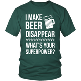 I Make Beer Disappear Tshit - Shopichic