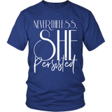 Nevertheless SHE Persisted  - Tshirt - Shopichic