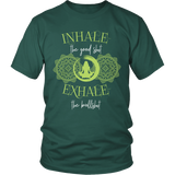 Inhale The Good S T-Shirt - Shopichic