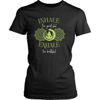 Inhale The Good S Female T-Shirt - Shopichic