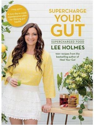 Supercharge Your Gut  By Lee Holmes
