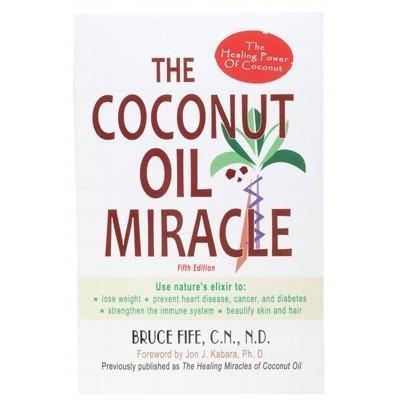 The Coconut Oil Miracle - BOOK