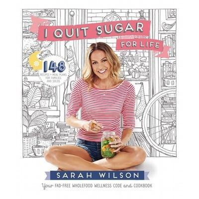 I QUIT SUGAR FOR LIFE - BOOK