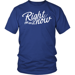 "UNISEX ""RIGHT NOW"" T-SHIRT"