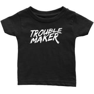 "INFANT ""TROUBLE MAKER"" T-SHIRT"