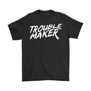 "MEN ""TROUBLE MAKER"" TSHIRT"