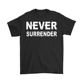 "MEN'S ""NEVER SURRENDER"" T SHIRT"