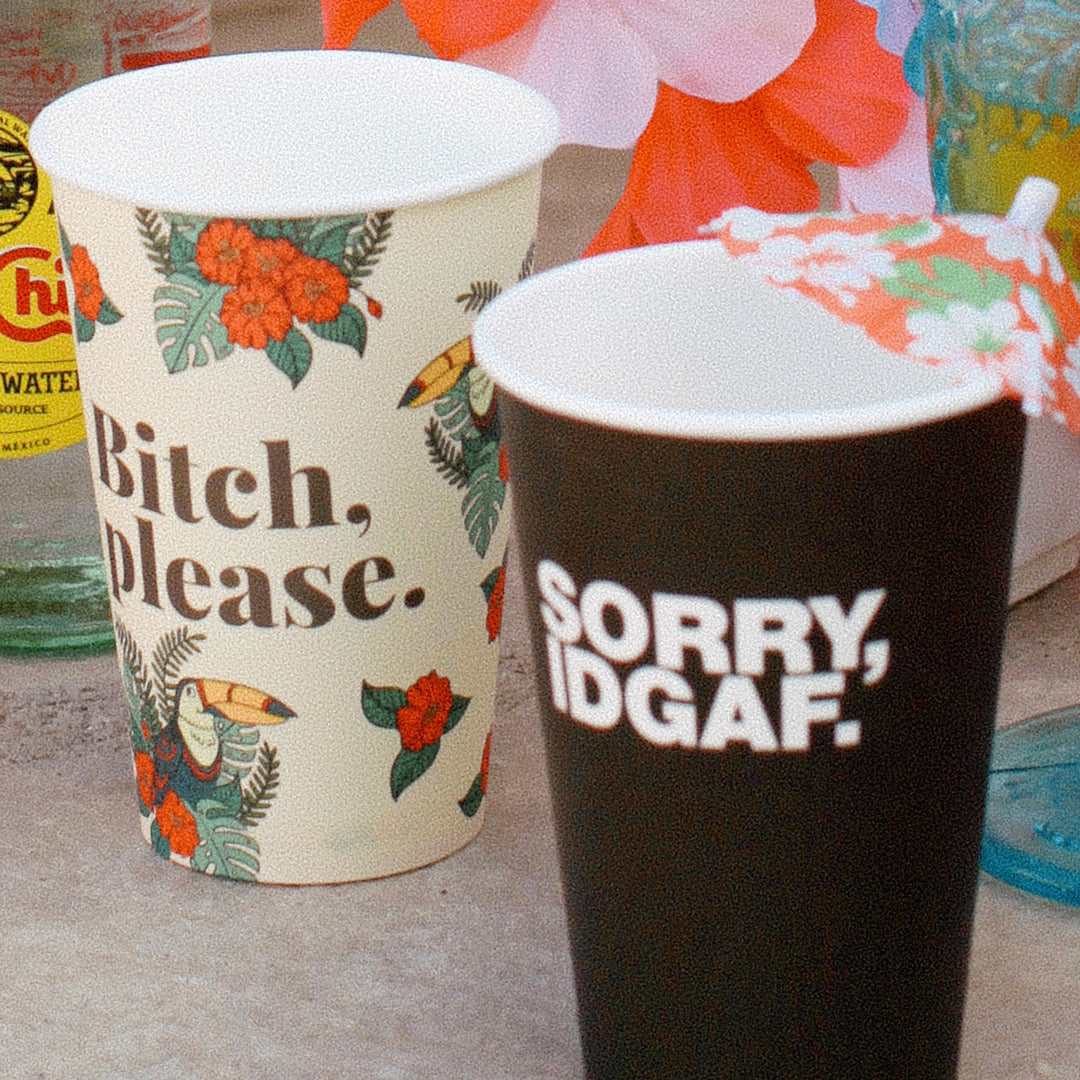 "Uncivlized party cup and ""Bitch, Please"" party cup."
