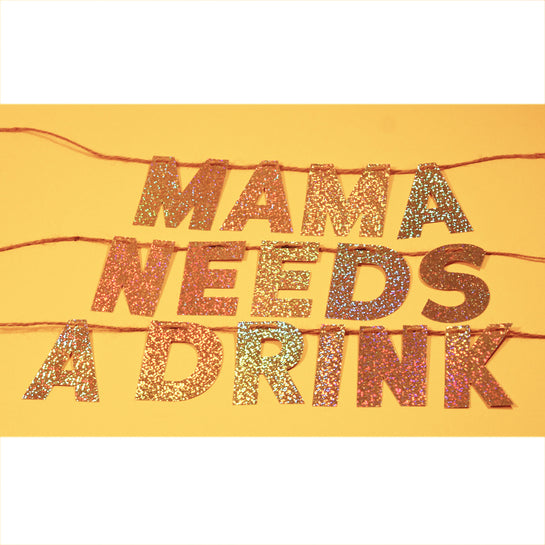 Mama Needs a Drink Garland
