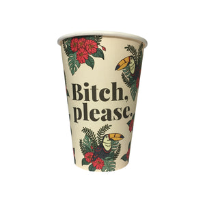 Bitch, Please (15 Party Cups)