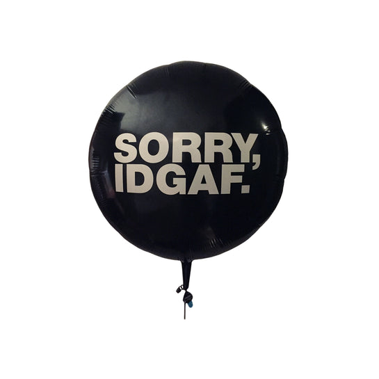 Sorry, IDGAF (1 Double-Sided Jumbo Balloon)