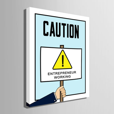 CAUTION-Entrepreneur Working - Canvasist