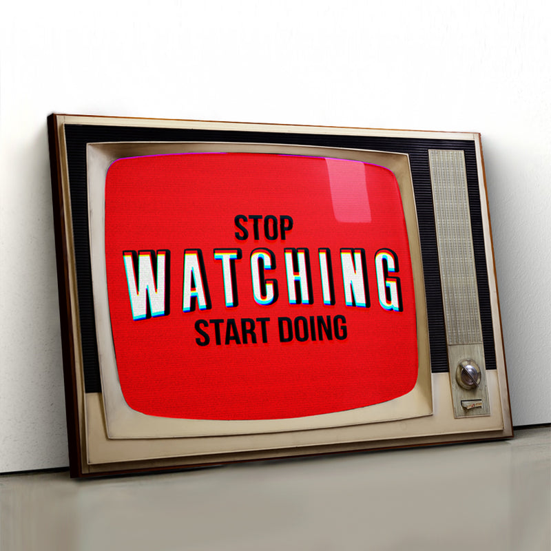 Stop Watching Start Doing - Canvasist