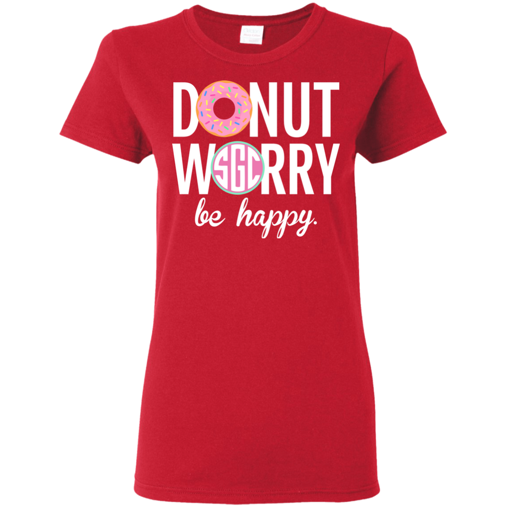 #C034 DoNut Worry Ladies Custom Name Tee