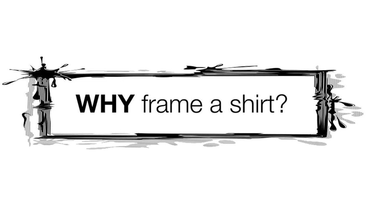 Why Frame a T-Shirt? | Shart.com