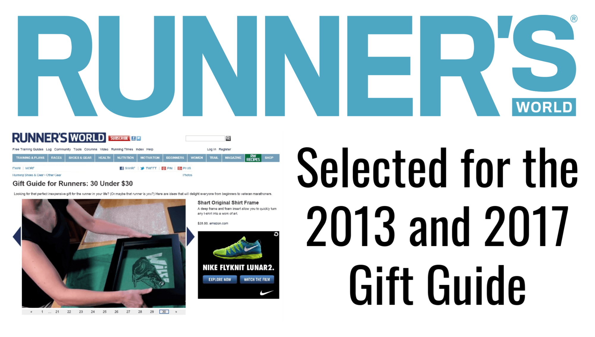 Shart T-Shirt Frames were selected for the 2013 and 2017 Runner's World Gift Guide for Runners.  They make great gifts.