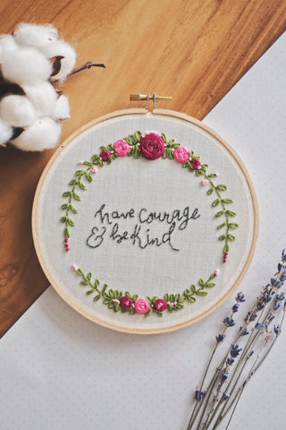 'have courage & be kind' Embroidery Hoop | by A X Ally Crafts Co - helloflowerssg