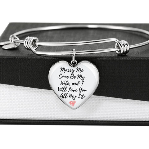 Proposal Bracelet - Marry Me Come  Be My Wife And I Will Love You All My Life